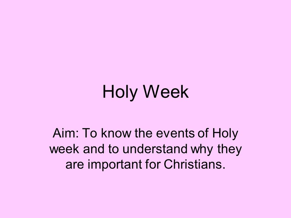 When is Holy Week.The week before Easter Day is known as Holy Week.