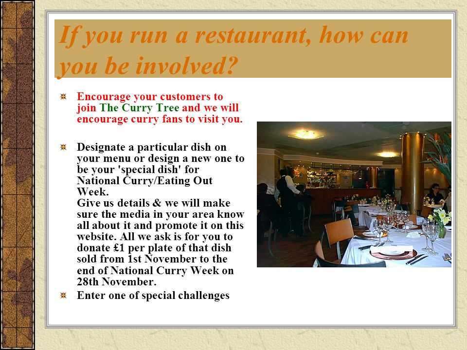 If you run a restaurant, how can you be involved? Encourage your customers to join The Curry Tree and we will encourage curry fans to visit you. Desig