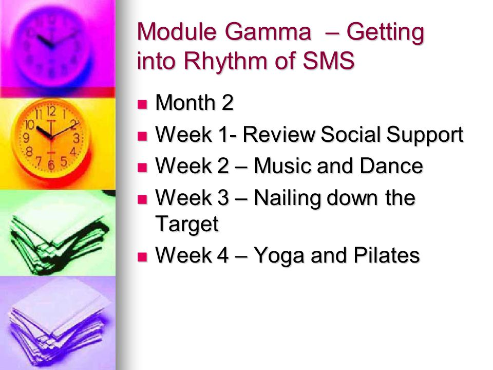 Module Gamma – Getting into Rhythm of SMS Month 2 Month 2 Week 1- Review Social Support Week 1- Review Social Support Week 2 – Music and Dance Week 2