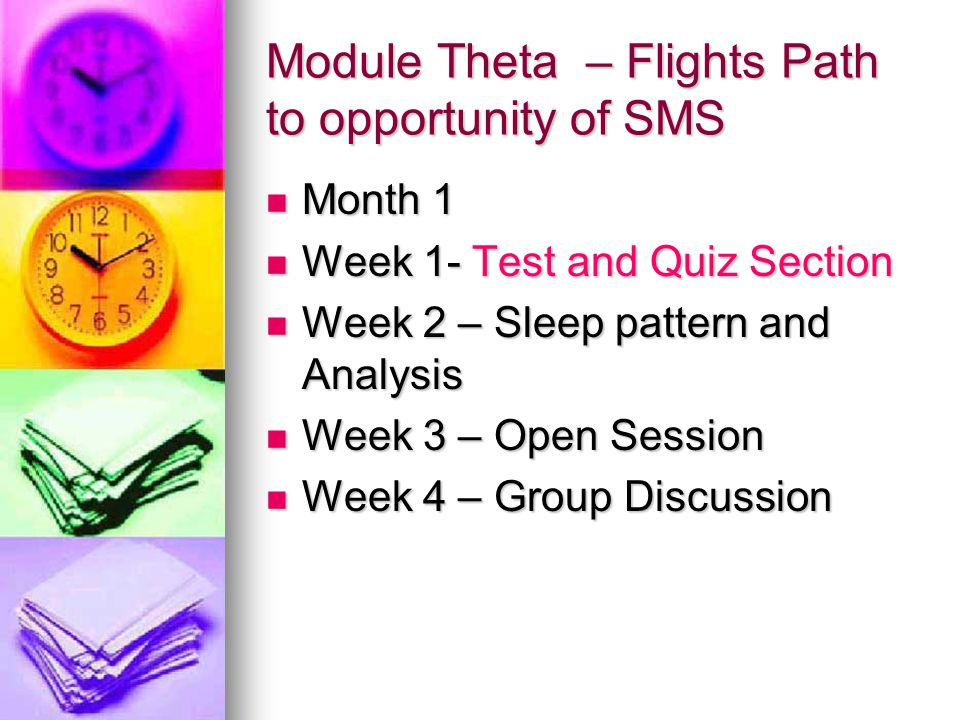 Module Theta – Flights Path to opportunity of SMS Month 1 Month 1 Week 1- Test and Quiz Section Week 1- Test and Quiz Section Week 2 – Sleep pattern a