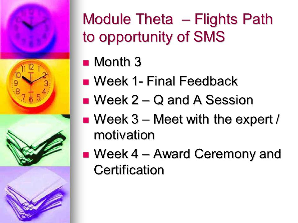 Module Theta – Flights Path to opportunity of SMS Month 3 Month 3 Week 1- Final Feedback Week 1- Final Feedback Week 2 – Q and A Session Week 2 – Q an