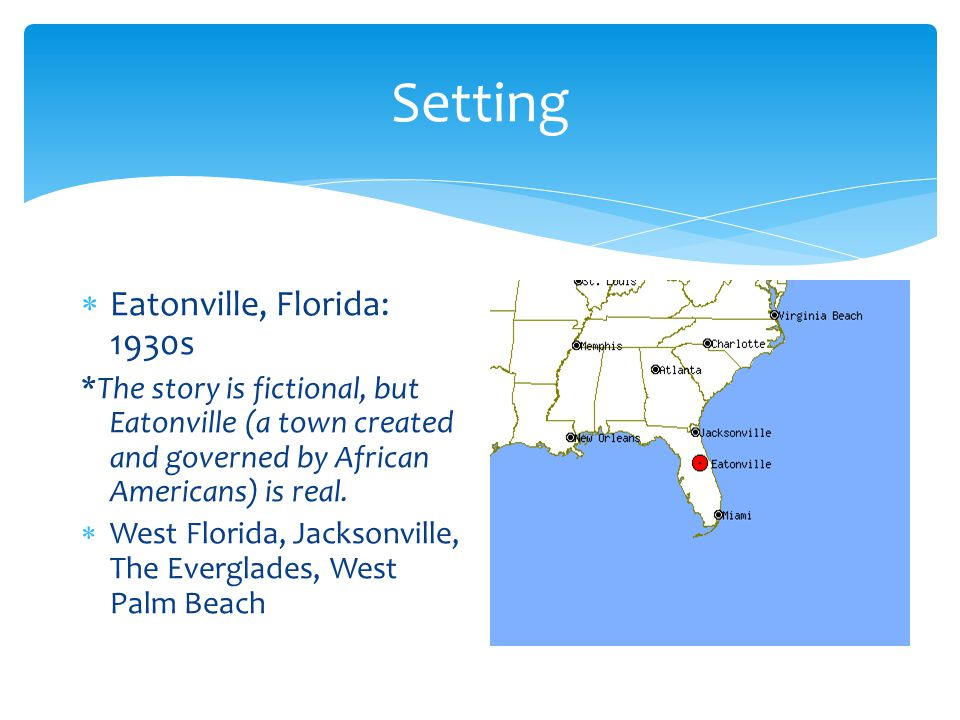  Hurston spent most of her life in the town of Eatonville, Florida.