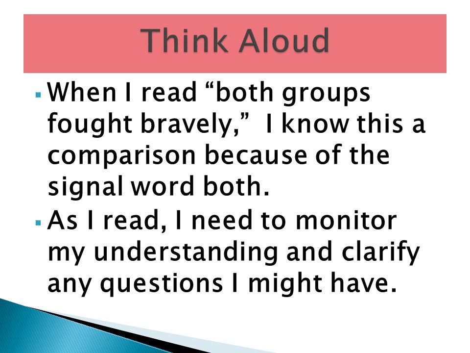 """ When I read """"both groups fought bravely,"""" I know this a comparison because of the signal word both.  As I read, I need to monitor my understanding"""
