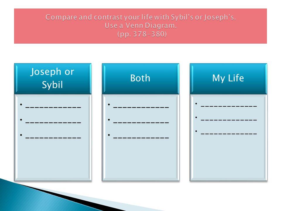 Joseph or Sybil ____________ Both ____________ My Life _____________