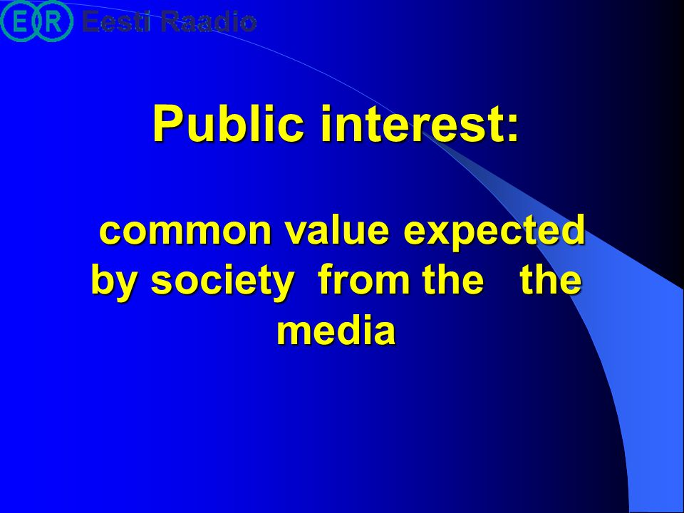 Public interest: common value expected by society from the the media