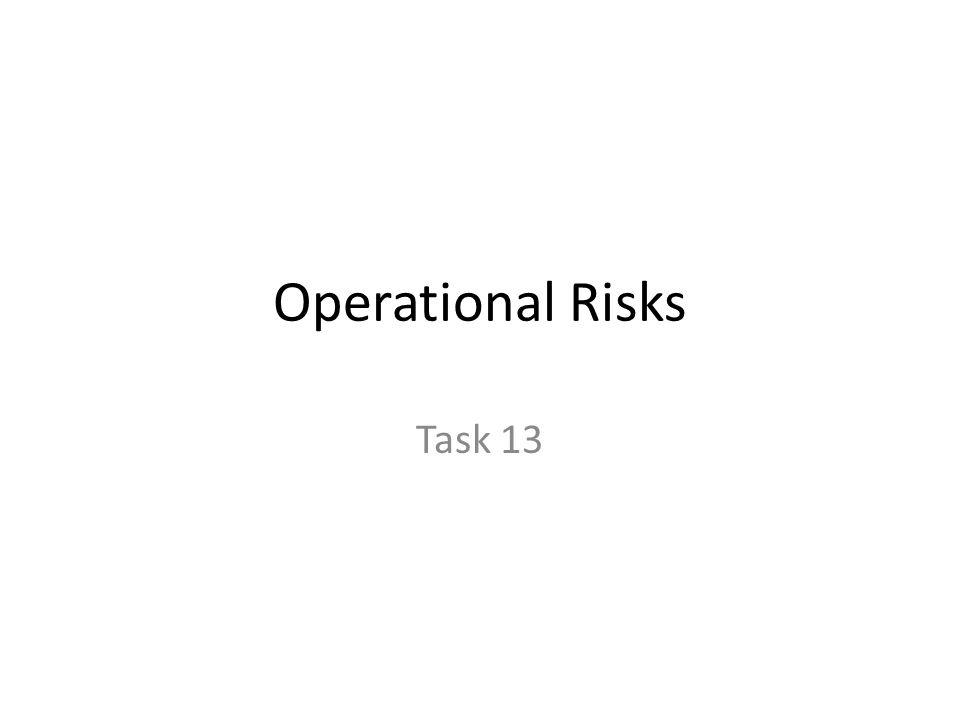 Operational Risks Task 13