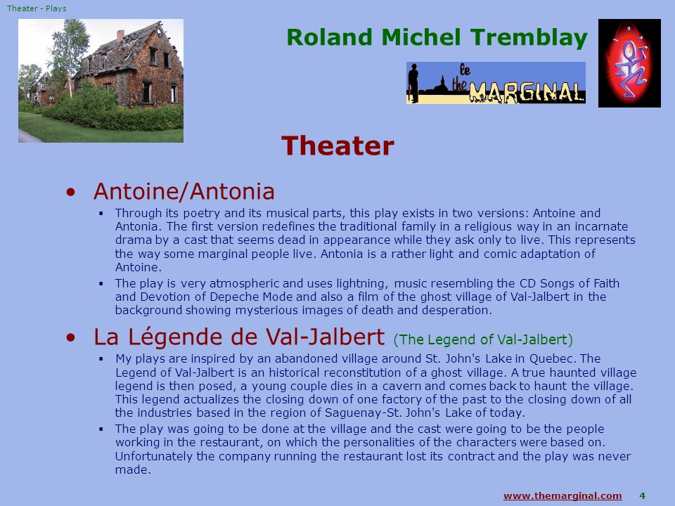4 Roland Michel Tremblay Theater Antoine/Antonia  Through its poetry and its musical parts, this play exists in two versions: Antoine and Antonia.