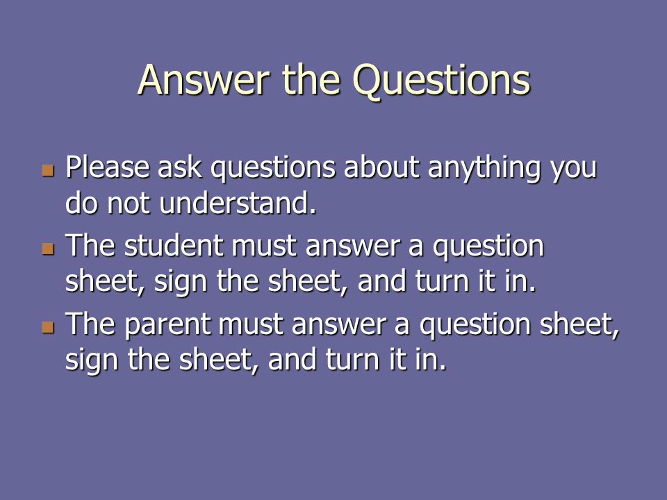 Answer the Questions Please ask questions about anything you do not understand.