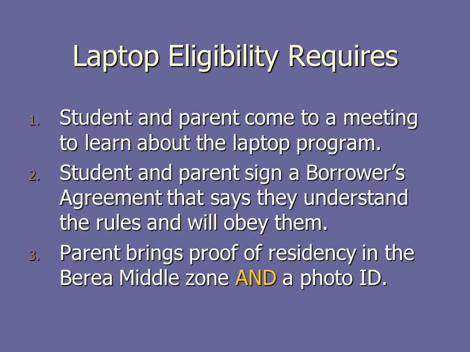 Laptop Eligibility Requires 1.