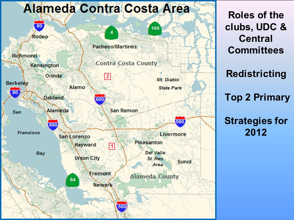 Roles of the clubs, UDC & Central Committees Redistricting Top 2 Primary Strategies for 2012