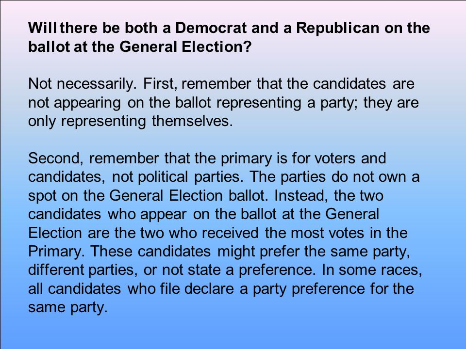 Will there be both a Democrat and a Republican on the ballot at the General Election.