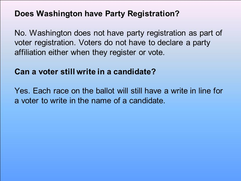 Does Washington have Party Registration. No.