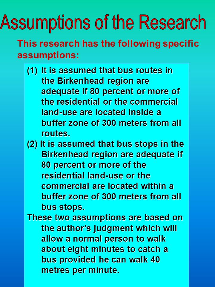 (1)It is assumed that bus routes in the Birkenhead region are adequate if 80 percent or more of the residential or the commercial land-use are located inside a buffer zone of 300 meters from all routes.