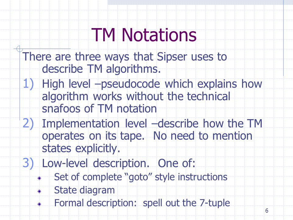7 High-Level TM Example Let s for example describe a Turing Machine M which multiplies numbers by 2 in unary: M = On input w = 1 n For each character c in w copy c onto the next available b blank space