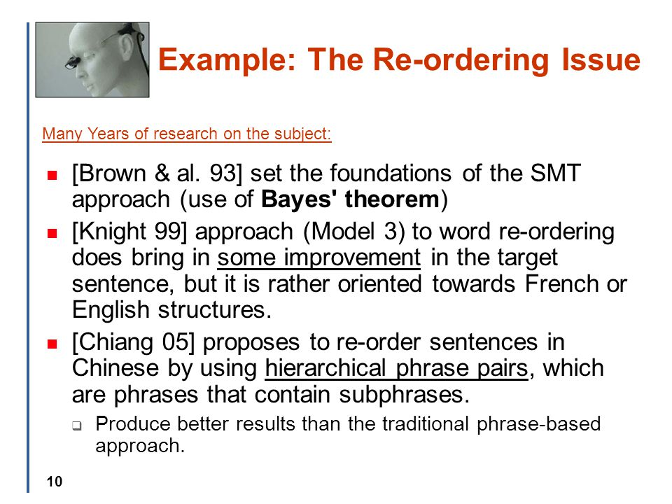 10 Example: The Re-ordering Issue [Brown & al.