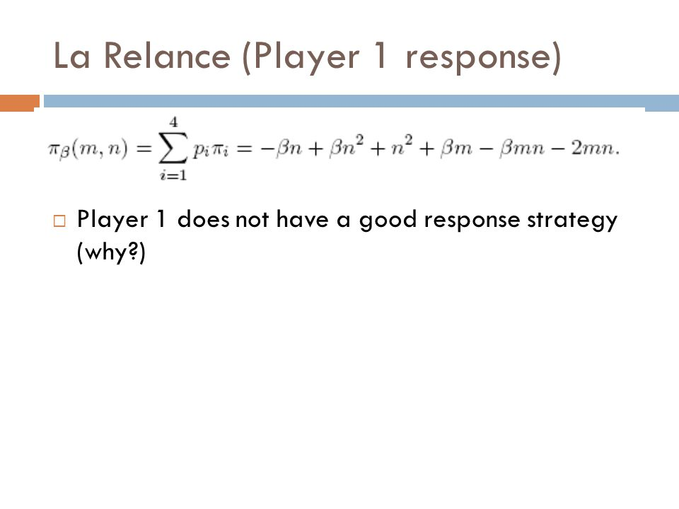 La Relance (Player 1 response)  Player 1 does not have a good response strategy (why )
