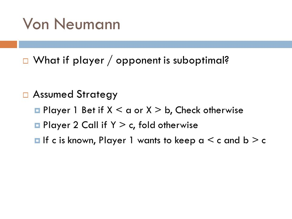  What if player / opponent is suboptimal.