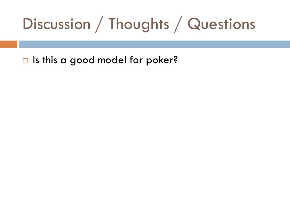 Discussion / Thoughts / Questions  Is this a good model for poker