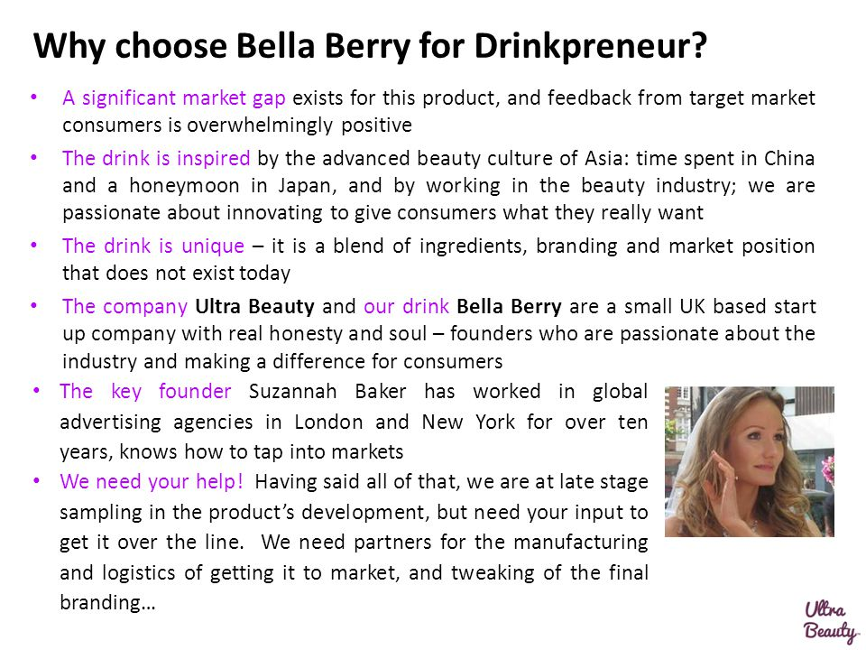 Why choose Bella Berry for Drinkpreneur? A significant market gap exists for this product, and feedback from target market consumers is overwhelmingly