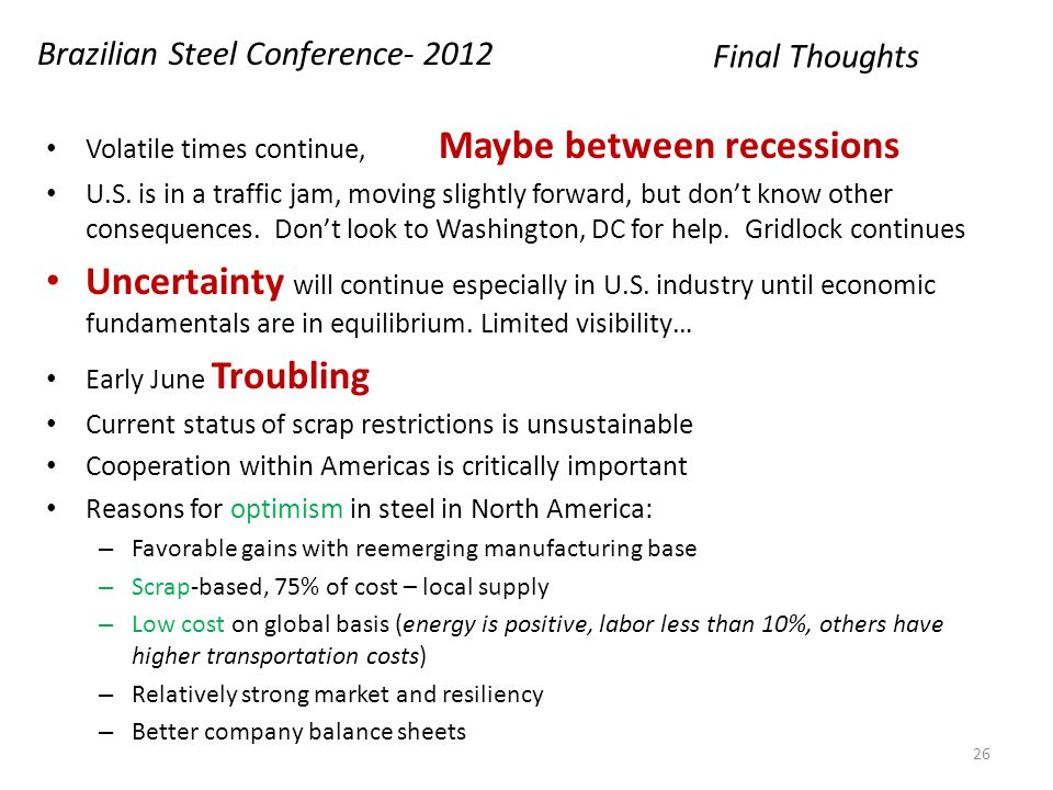 Final Thoughts Volatile times continue, Maybe between recessions U.S.