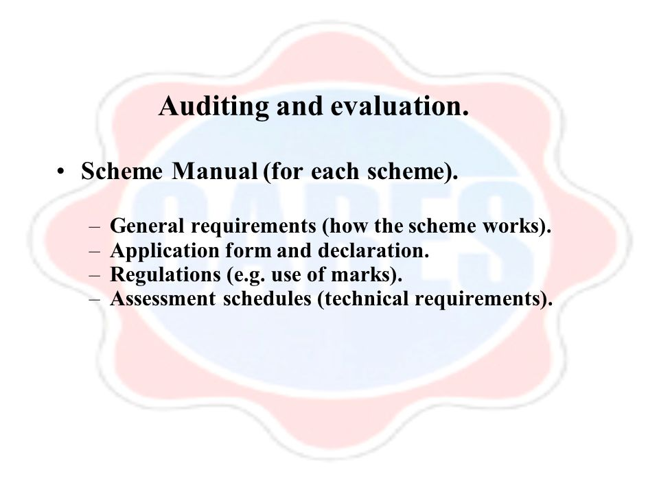 Auditing and evaluation. Scheme Manual (for each scheme).