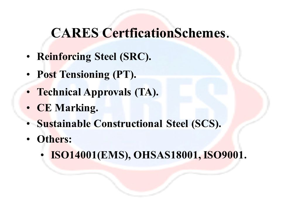 CARES CertficationSchemes.Reinforcing Steel (SRC).