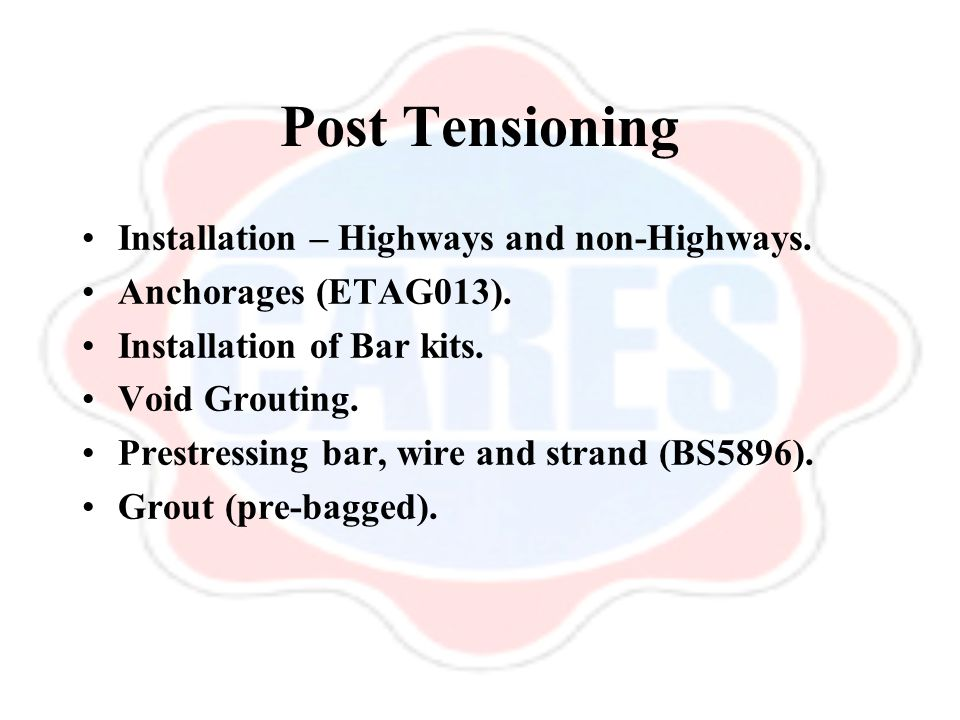 Post Tensioning Installation – Highways and non-Highways.