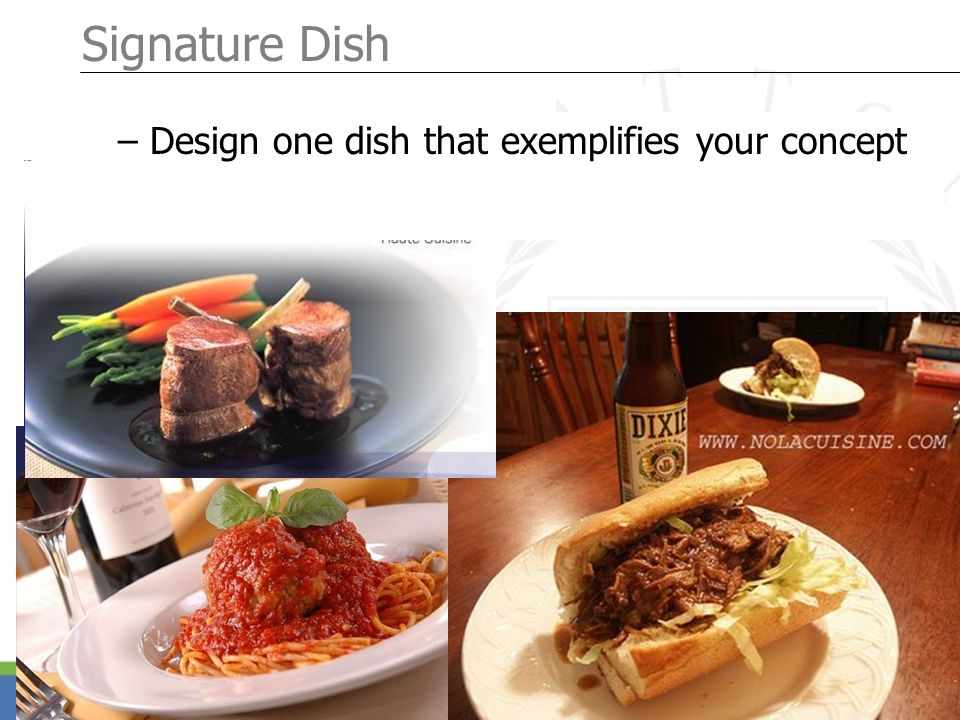 Page 7 Signature Dish – Design one dish that exemplifies your concept