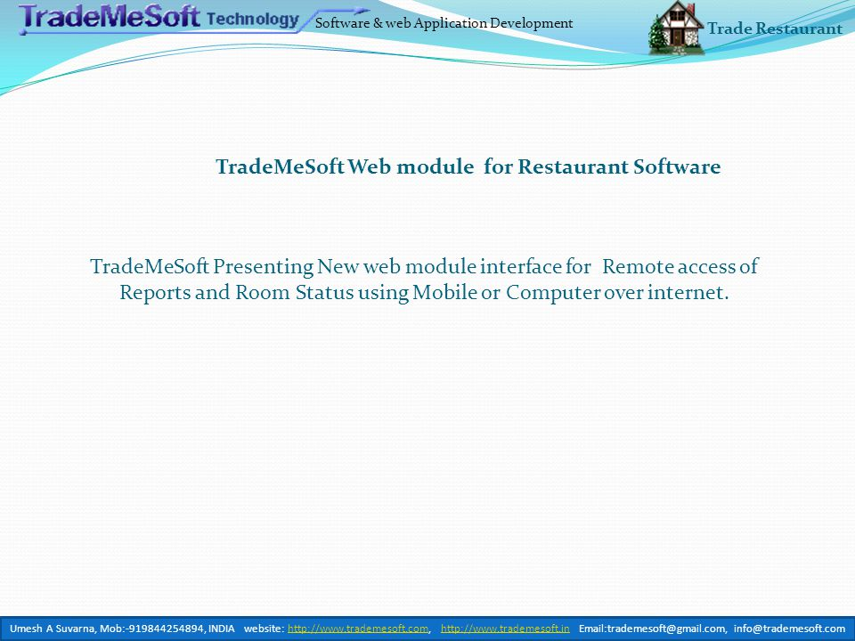 Software & web Application Development TradeMeSoft Presenting New web module interface for Remote access of Reports and Room Status using Mobile or Computer over internet.
