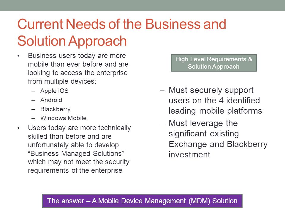 Consequences to Privacy While some employees will only need access to PIM-data, many will need full device management.