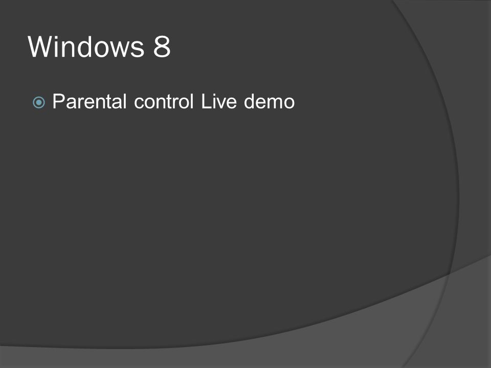 Windows 8  Parental control Live demo