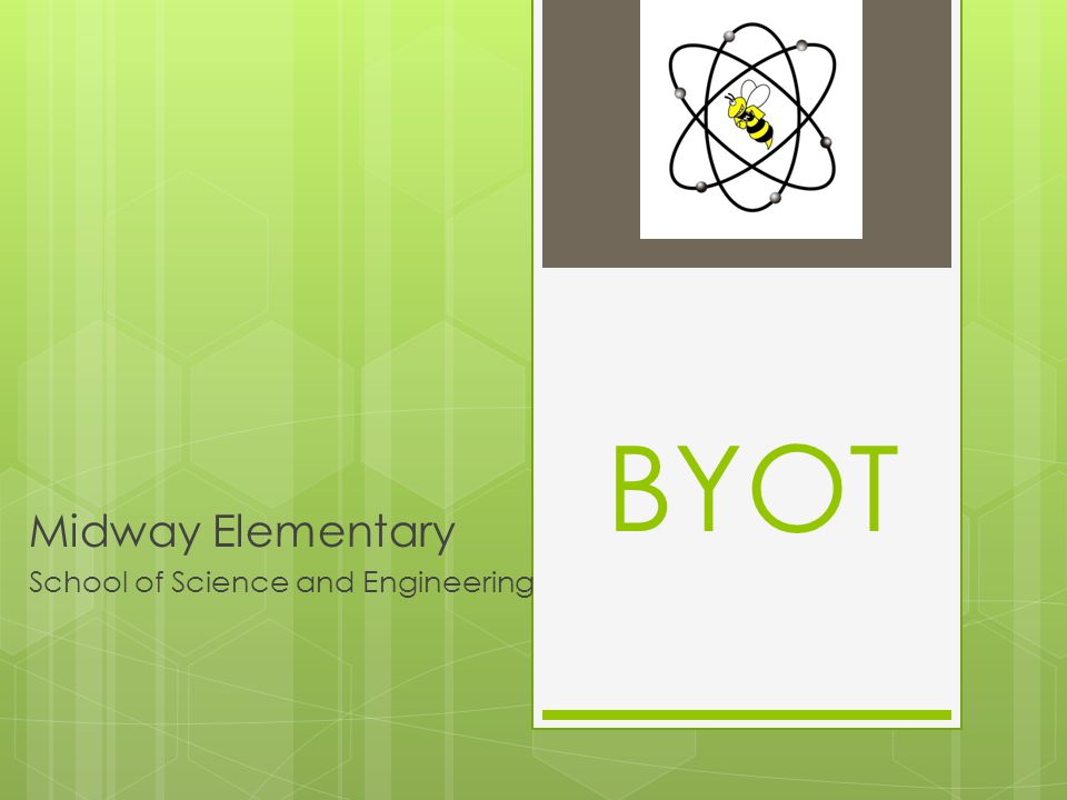 BYOT Midway Elementary School of Science and Engineering