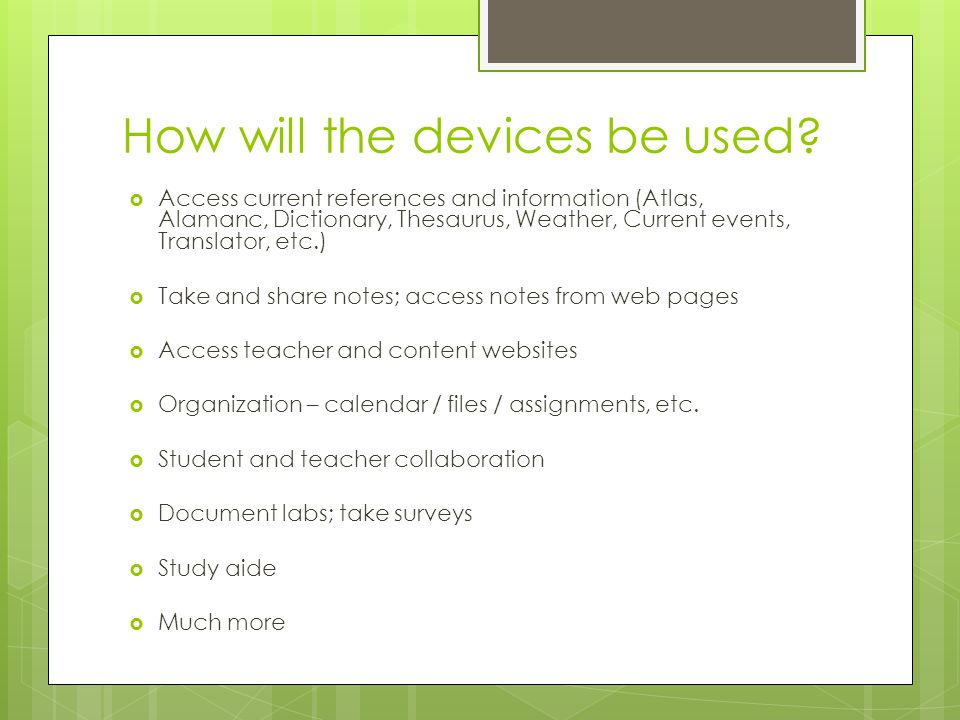How will the devices be used.