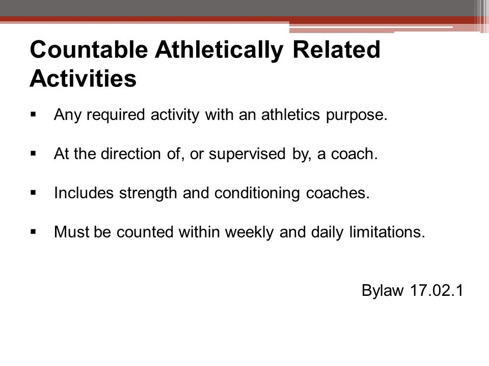 Countable Athletically Related Activities  Any required activity with an athletics purpose.