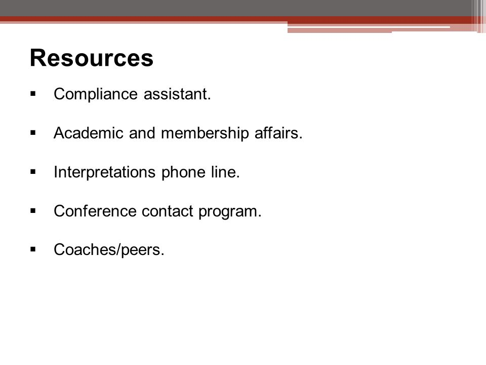 Resources  Compliance assistant.  Academic and membership affairs.
