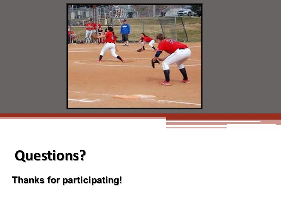 Questions? Questions? ? Thanks for participating!