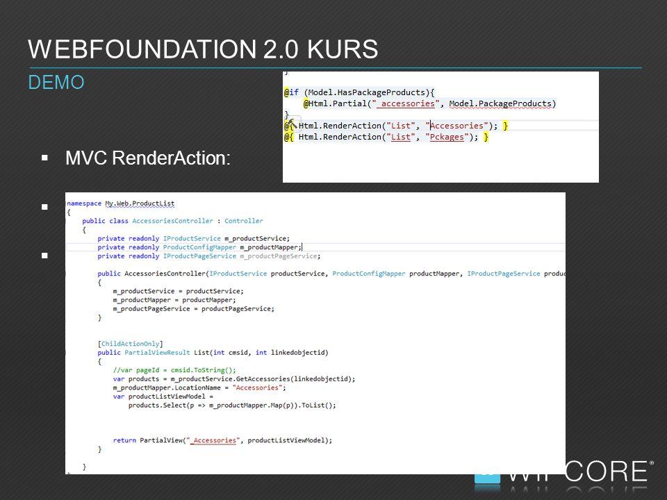  MVC RenderAction:  WEBFOUNDATION 2.0 KURS DEMO
