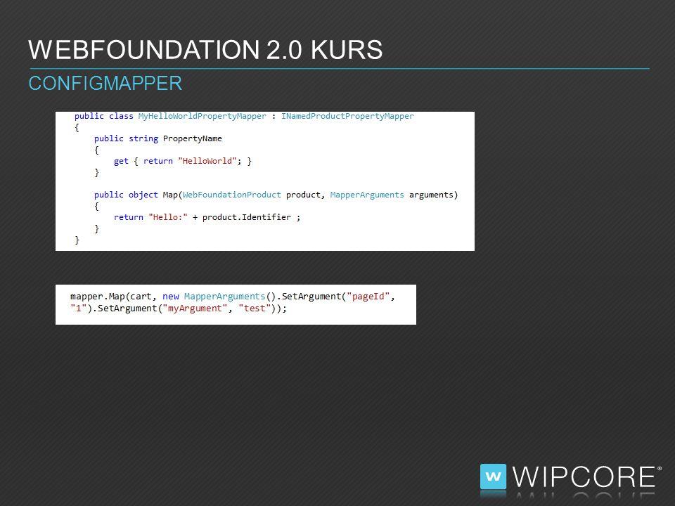 WEBFOUNDATION 2.0 KURS CONFIGMAPPER