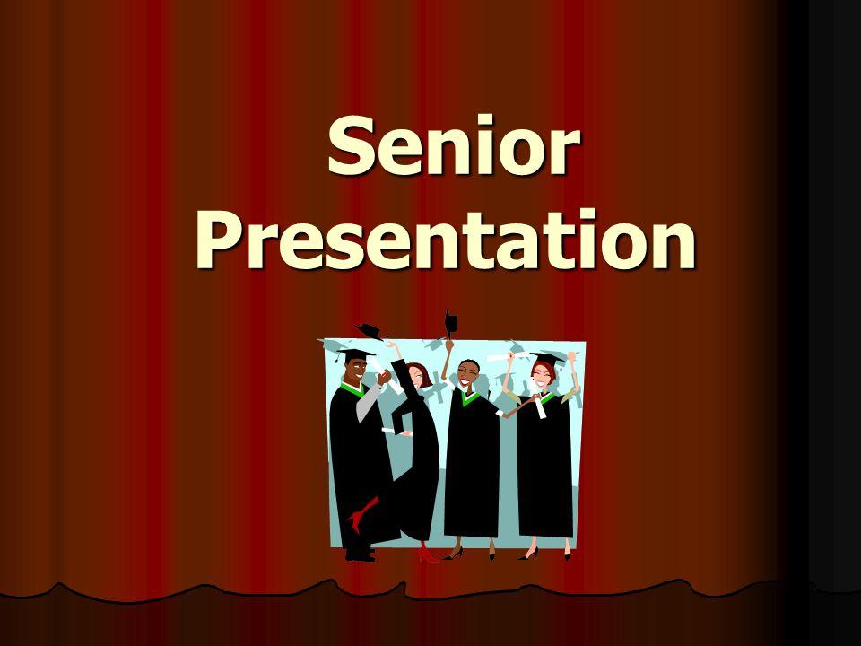 Senior Presentation Senior Presentation