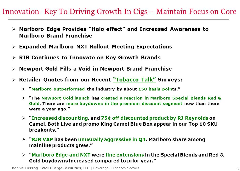 Bonnie Herzog - Wells Fargo Securities, LLC | Beverage & Tobacco Sectors Innovation- Key To Driving Growth In Cigs – Maintain Focus on Core  Marlboro