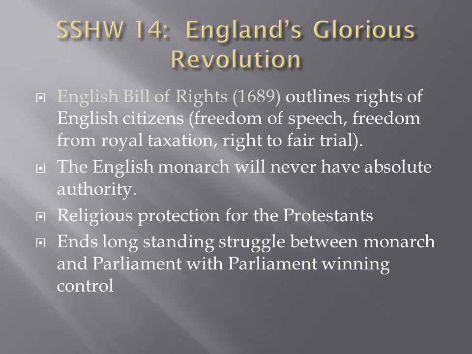  English Bill of Rights (1689) outlines rights of English citizens (freedom of speech, freedom from royal taxation, right to fair trial).