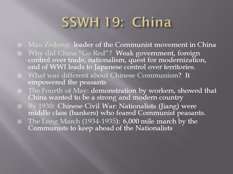  Mao Zedong: leader of the Communist movement in China  Why did China Go Red .