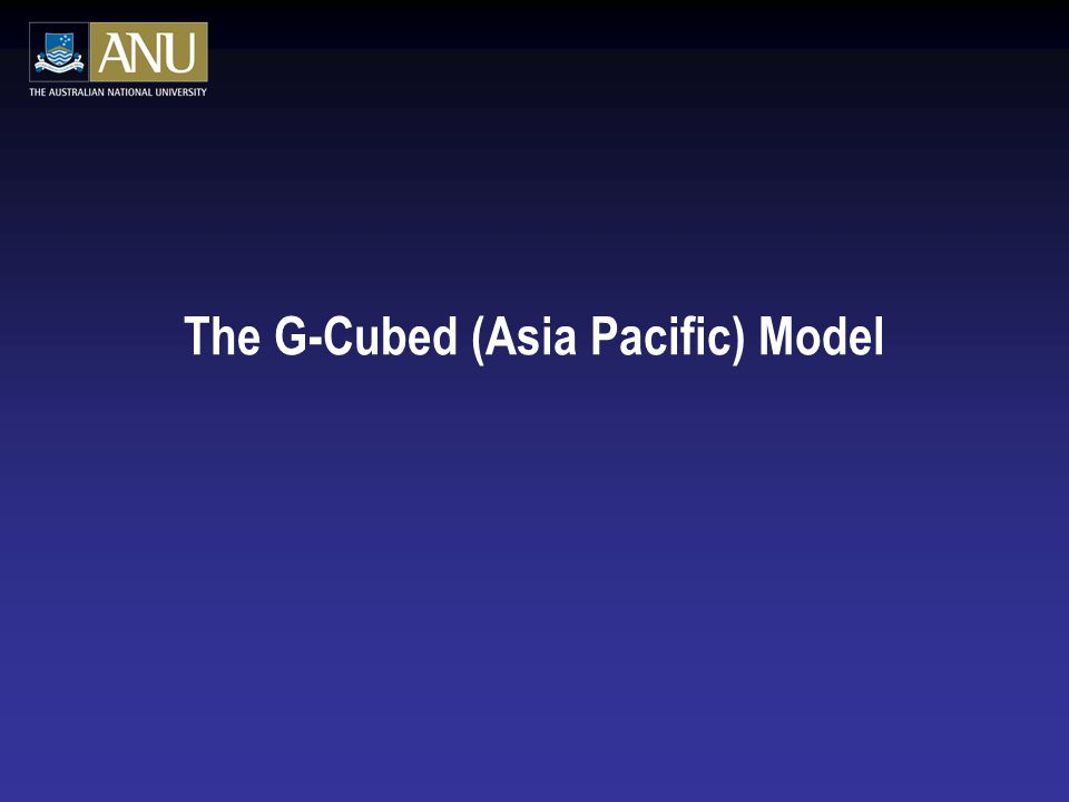 The G-Cubed (Asia Pacific) Model