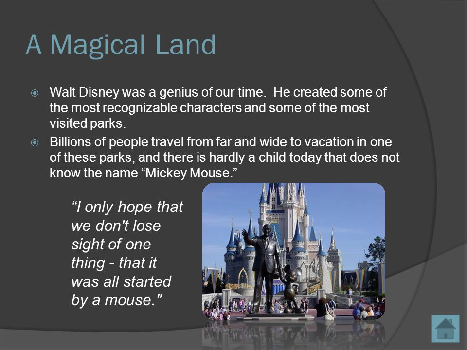 A Magical Land  Walt Disney was a genius of our time.