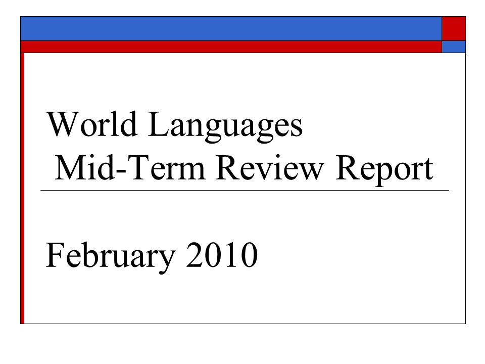 World Languages Mid-Term Review Report February 2010
