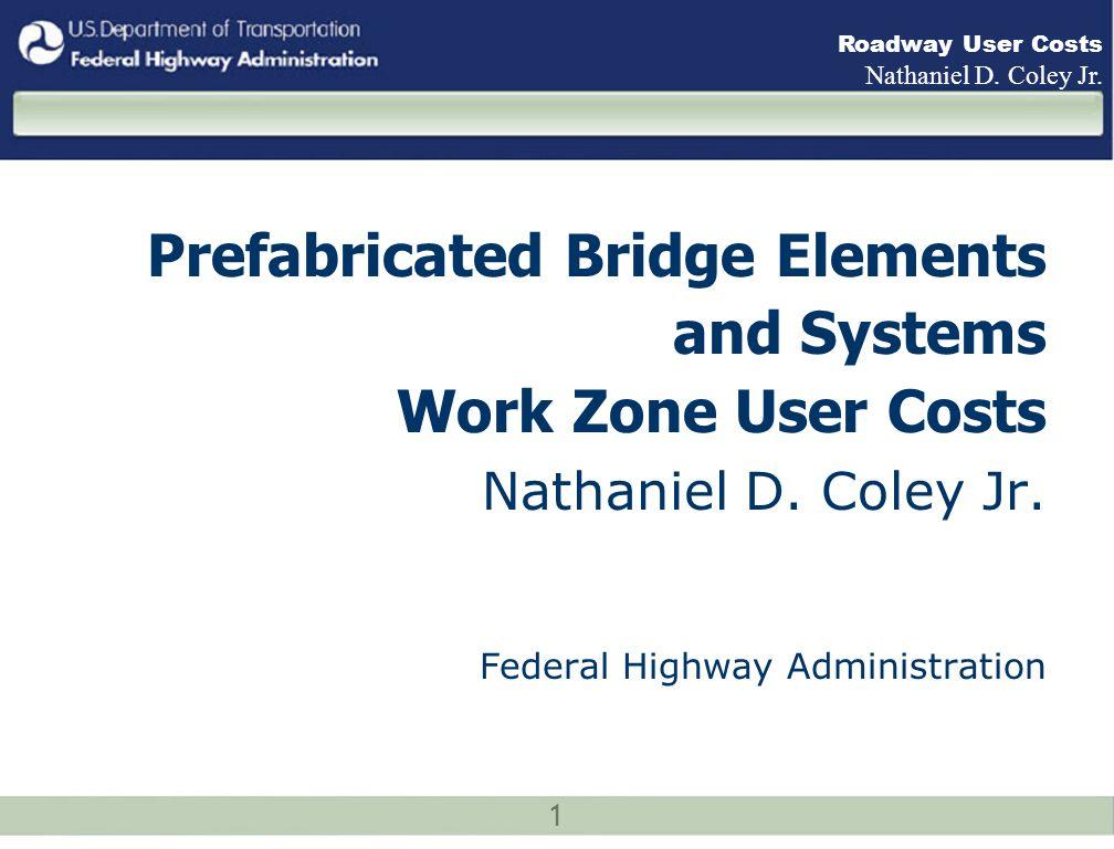 22 Roadway User Costs Nathaniel D.Coley Jr.