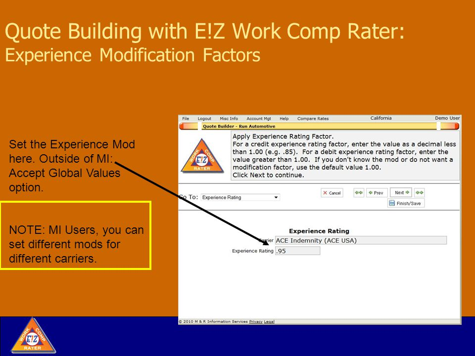 Quote Building with E!Z Work Comp Rater: Experience Modification Factors Set the Experience Mod here.