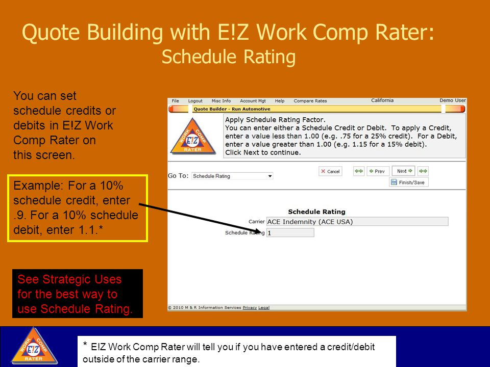 Quote Building with E!Z Work Comp Rater: Schedule Rating You can set schedule credits or debits in E!Z Work Comp Rater on this screen.