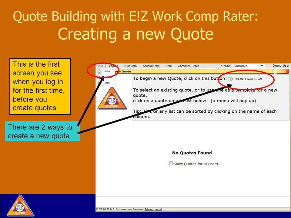 Quote Building with E!Z Work Comp Rater: Creating a new Quote There are 2 ways to create a new quote.