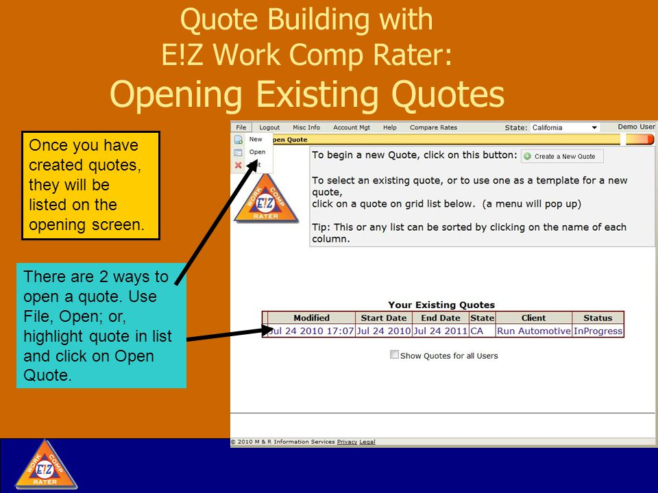Quote Building with E!Z Work Comp Rater: Opening Existing Quotes There are 2 ways to open a quote.